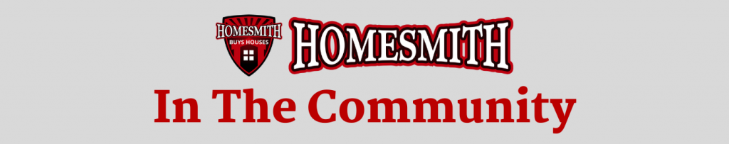 Homesmith In The Community | Homesmith Buys Houses | We Buy Houses Columbus OH | Sell My House Fast Columbus OH | Cash Home Buyers | 1-855-HOMESMITH