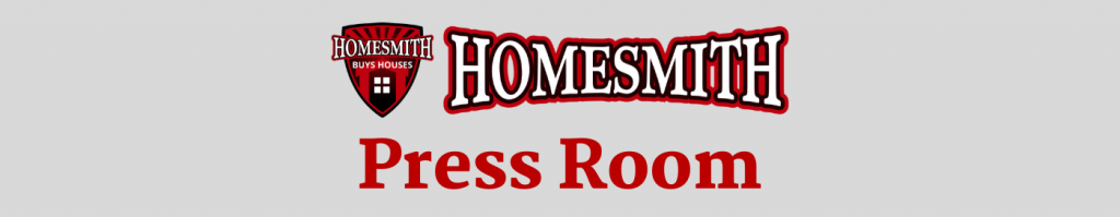 Homesmith Press Room | Homesmith Buys Houses | Sell My House Fast Columbus OH | We Buy Houses Columbus OH | 1-855-HOMESMITH