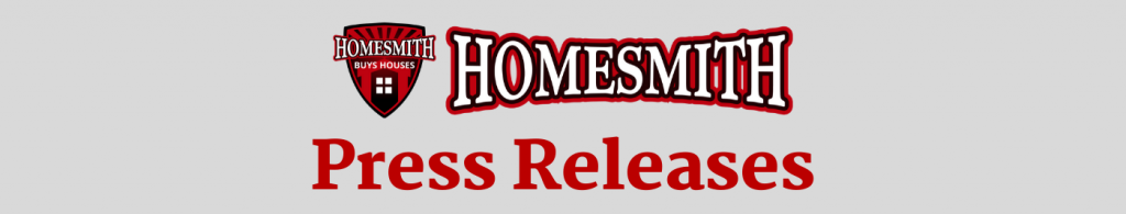 Homesmith Press Releases | Homesmith Buys Houses Columbus OH| We Buy Houses Columbus OH | Sell Your House Fast Columbus OH | 1-877-HOMESMITH