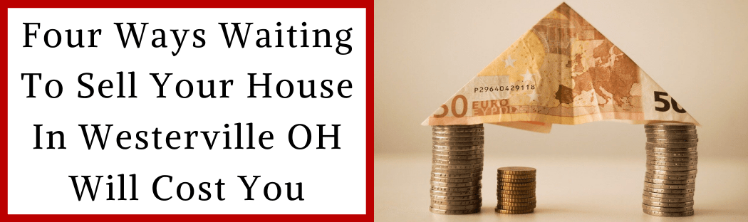 Sell My House In Westerville OH