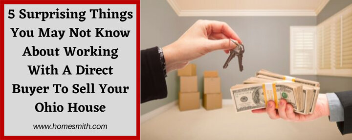 5 surprising things you may not know about working with direct buyer to sell your house | Homesmith Buys Houses | 1-877-HOMESMITH