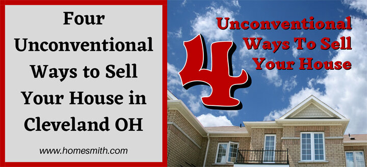 4 Unconventional Ways To Sell Your House | Homesmith.com