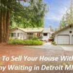 Cute white ranch style house with words overlay that states how to sell your house without any waiting in Detroit MI