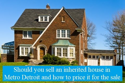 Detroit brick home with text overlay that says should you sell an inherited house in Metro Detroit and how to price it for the sale