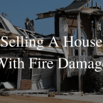 Selling A Home With Fire Damage