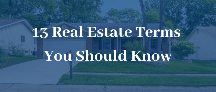 13 Real Estate Terms You Should Know