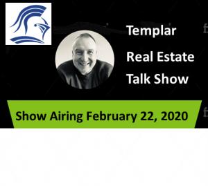 Templar Real Estate Enterprises Radio  Show for February 22.