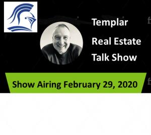 Templar Real Estate Enterprises Radio  Show for February 29.