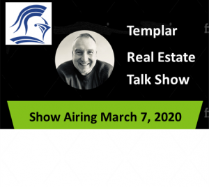 Templar Real Estate Enterprises Radio  Show for March 7.