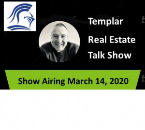 Templar Real Estate Enterprises Radio  Show for March 14.