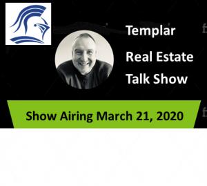 Templar Real Estate Enterprises Radio  Show for March 11.