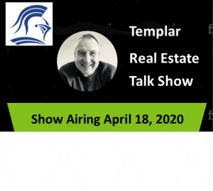 Templar Real Estate Enterprises Radio  Show for April 18.