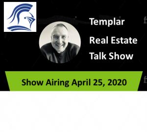 Templar Real Estate Enterprises Radio  Show for April 25.