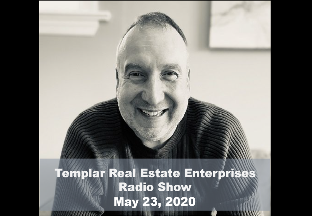 Templar Real Estate Enterprises Radio Show picture for May 23, 2020.