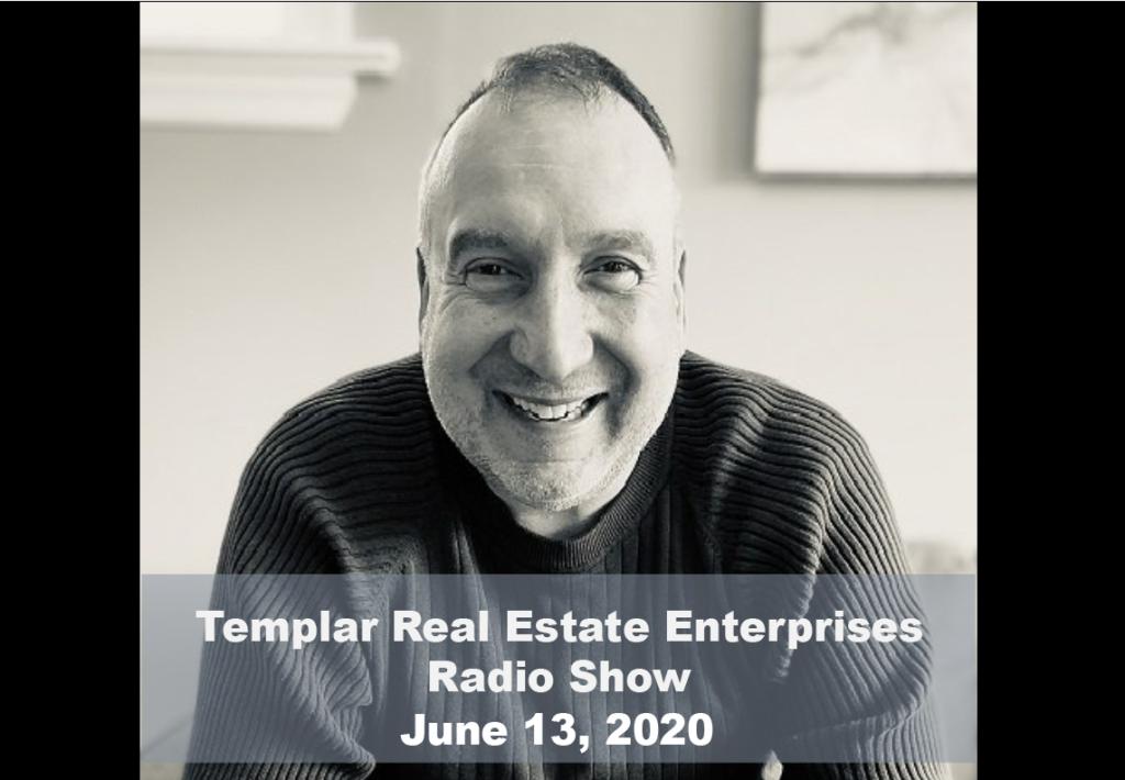 Templar Real Estate Enterprises Radio  Show for June 13.