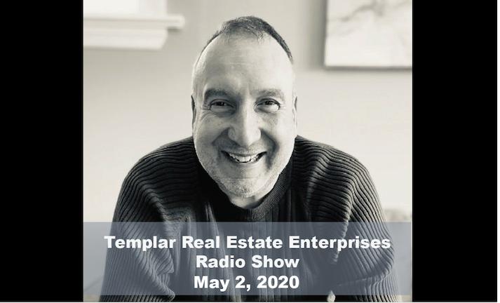 Templar Real Estate Enterprises Radio  Show for May 2.