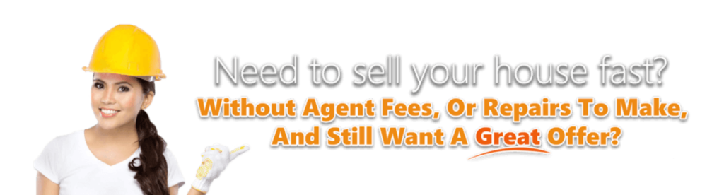 Need to sell your house fast? Without agent fees, or repairs to make, and still want a great offer?