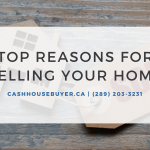 Ontario Cash House Buyer | Top Reasons for Selling a Home