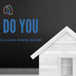 How Do You Sell A House to a Cash House Buyer?