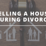 Cash House Buyer - Selling a House During Divorce
