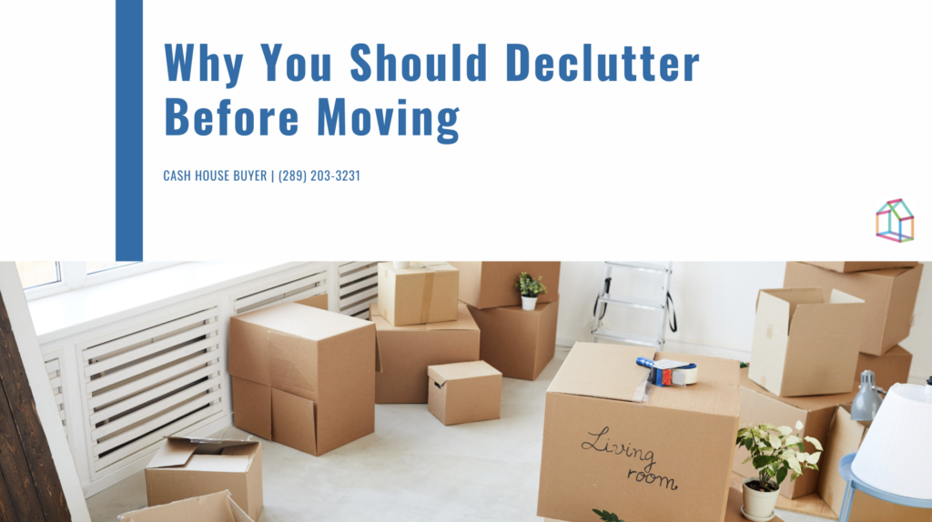 Cash House Buyer | Why You Should Declutter Before Moving
