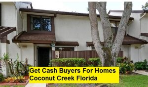 Get Cash Buyers For Homes Coconut Creek Florida