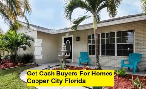 Get Cash Buyers For Homes Cooper City Florida