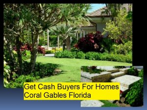 Get Cash Buyers For Homes Coral Gables Florida