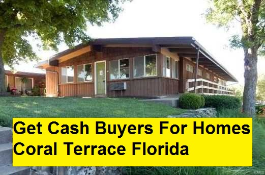 Get Cash Buyers For Homes Coral Terrace Florida
