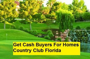Get Cash Buyers For Homes Country Club Florida