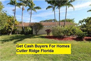 Get Cash Buyers For Homes Cutler Ridge Florida