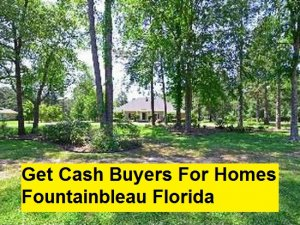 Get Cash Buyers For Homes Fountainbleau Florida