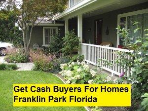 Get Cash Buyers For Homes Franklin Park Florida