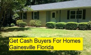 Get Cash Buyers For Homes Gainesville Florida