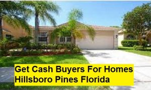 Get Cash Buyers For Homes Hillsboro Pines Florida