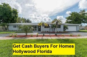 Get Cash Buyers For Homes Hollywood Florida