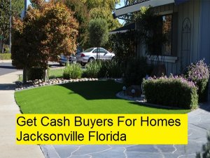 Get Cash Buyers For Homes Jacksonville Florida