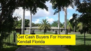 Get Cash Buyers For Homes Kendall Florida