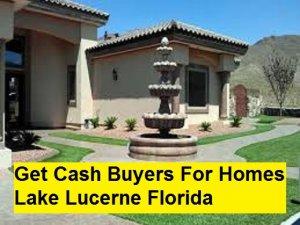 Get Cash Buyers For Homes Lake Lucerne Florida