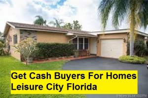 Get Cash Buyers For Homes Leisure City Florida