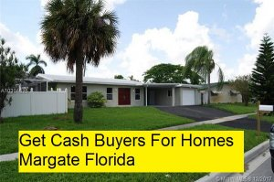 Get Cash Buyers For Homes Margate Florida