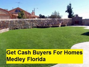 Get Cash Buyers For Homes Medley Florida