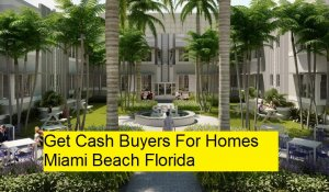 Get Cash Buyers For Homes Miami Beach Florida