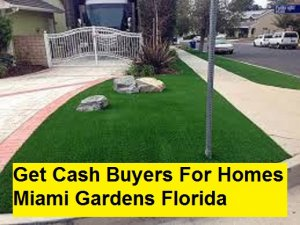 Get Cash Buyers For Homes Miami Gardens Florida