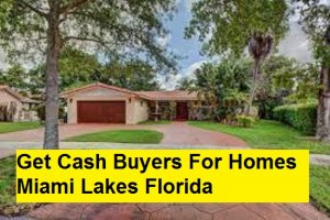 Get Cash Buyers For Homes Miami Lakes Florida