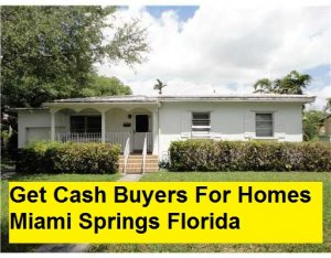 Get Cash Buyers For Homes Miami Springs Florida