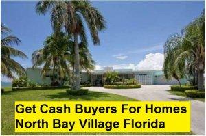 Get Cash Buyers For Homes North Bay Village Florida