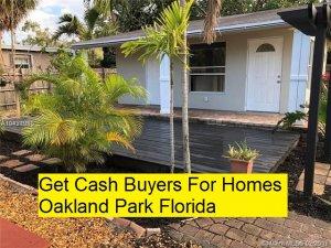 Get Cash Buyers For Homes Oakland Park Florida