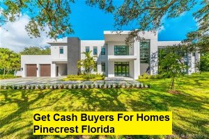 Get Cash Buyers For Homes Pinecrest Florida