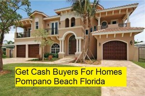 Get Cash Buyers For Homes Pompano Beach Florida